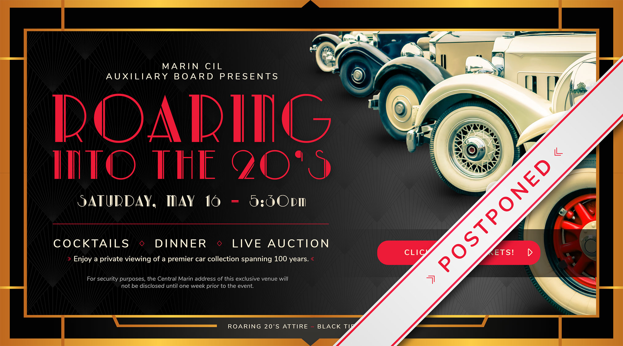 Graphic of art deco design inspired by the 1920s with a photo of classic cars. POSTPONED. Marin CIL Auxiliary Board Presents: Roaring Into The 20's on Saturday, May 16 at 5:30pm. Cocktails, dinner, and live auction; enjoy a private viewing of a premier car collection spanning 100 years. Dress in Roaring 20s attire; black tie is optional.
